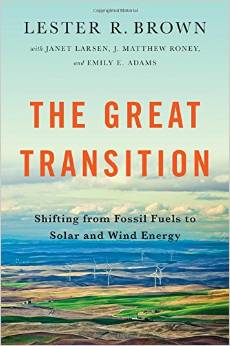 The Great Transition by Lester Brown and co-authors Janet Larsen, J. Matthew Roney, and Emily E. Adams